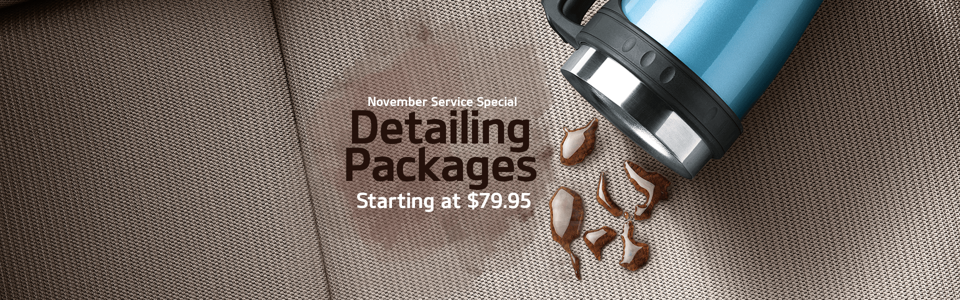 November service special: Detailing Packages starting at $79.95